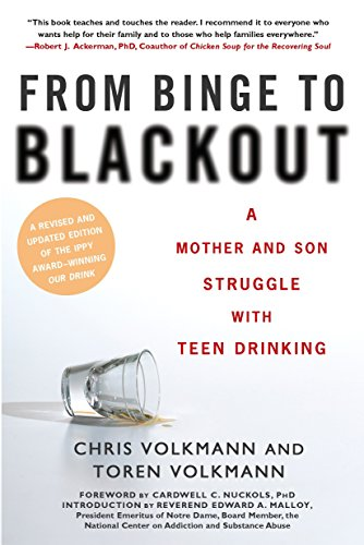 From Binge to Blackout: A Mother and Son Struggle with Teen Drinking (Alcohol And Binge Drinking In College Students)