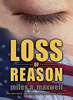 Loss Of Reason: A Thriller (State Of Reason Mystery, Book 1) by [Maxwell, Miles A.]