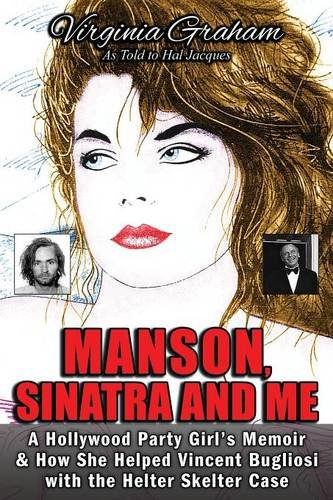 Manson, Sinatra and Me: A Hollywood Party Girl