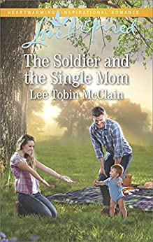The Soldier and the Single Mom (Rescue River) by [McClain, Lee Tobin]