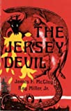 The Jersey Devil, James F. McCloy and Ray Miller, 0912608056
