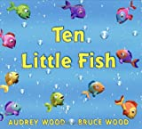 Ten Little Fish, Audrey Wood, 0439635691