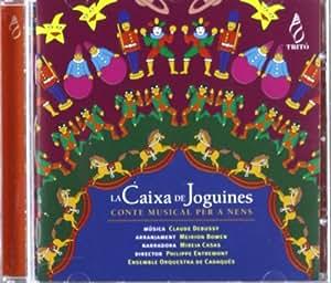 Debussy: La Caixa De Joguines. Conte Musical Per A Nens ; Casas, Ensemble Orquestra De Cadaques - Entremont