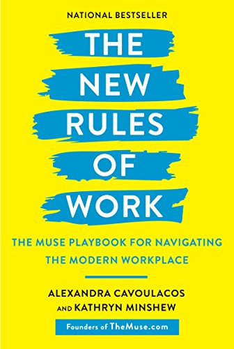The New Rules of Work: The Muse Playbook for Navigating the Modern Workplace