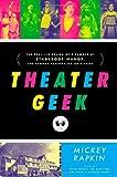 Theater Geek, Mickey Rapkin, 1439145768