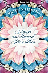 Solange am Himmel Sterne stehen: Roman (German Edition)