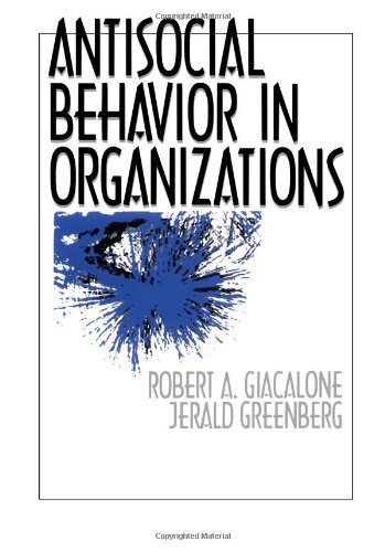 Antisocial Behavior in Organizations (Multicultural Aspects of Counseling (Paperback))