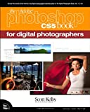 The Adobe Photoshop CS5 Book for Digital Photographers (Voices That Matter), Scott Kelby, 0321703561