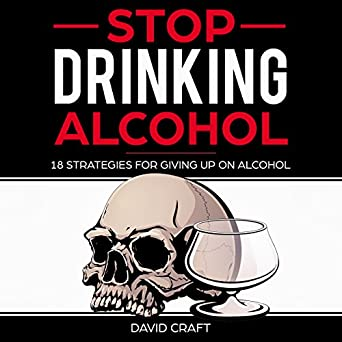 Amazon com: Stop Drinking Alcohol: 18 Strategies for Giving