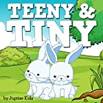 Teeny and Tiny |  Jupiter Kids