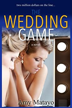 The Wedding Game (Reality Show Book 1) by [Matayo, Amy]