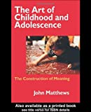 Art of Childhood and Adolescence, John Matthews, 0750707658