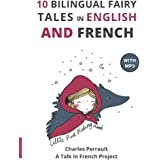 10 Bilingual Fairy Tales in French and English: Improve your French or English reading and listening comprehension skills