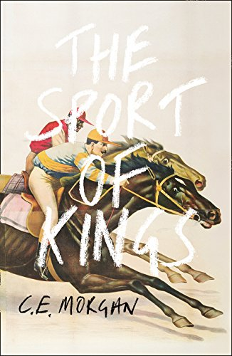 Read Online The Sport of Kings: Shortlisted for the Baileys Women's Prize for Fiction 2017 ebook