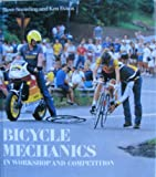 Bicycle Mechanics in Workshop and Competition, Steve Snowling and Ken Evans, 0880112948