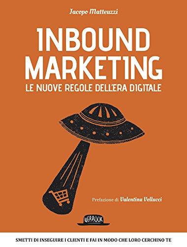 Download Inbound Marketing: Le nuove regole dell'era digitale (Italian Edition) Pdf