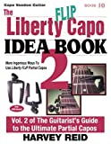 The Liberty FLIP Capo Idea Book 2: More Ingenious Ways To Use Liberty