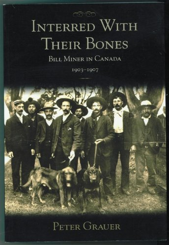 Interred with Their Bones: Bill Miner in Canada 1903-1907