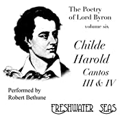 The Poetry of Lord Byron, Volume VI: Childe Harold, Cantos III & IV | George Gordon, Lord Byron