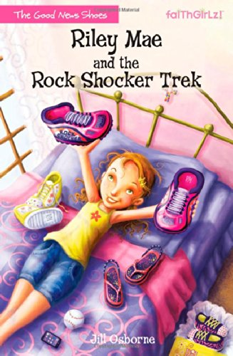 Riley Mae and the Rock Shocker Trek (Faithgirlz / The Good News Shoes)
