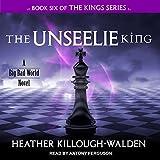 The Unseelie King: Kings Series, Book 6