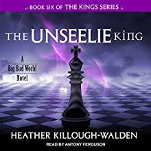 The Unseelie King: Kings Series, Book 6 Audiobook by Heather Killough-Walden Narrated by Antony Ferguson