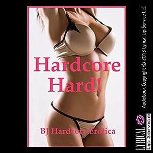 Hardcore Hard! Twenty-Five Extreme Hardcore Erotica Stories Audiobook