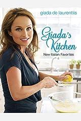 Giada's Kitchen: New Italian Favorites: A Cookbook Kindle Edition
