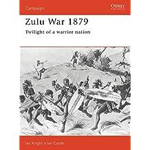 Zulu War 1879: Twilight of a warrior nation (Campaign)