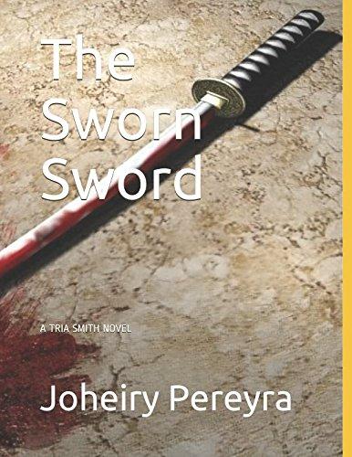 The Sworn Sword (A Tria Smith Novel) (Sword Sworn)