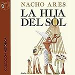 La hija del sol [The Daughter of the Sun] | Nacho Ares