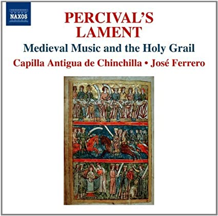 Medieval Music & The Holy Grail by Perceval's Lament: Medieval Music & The Holy Grail (2012-10-30)