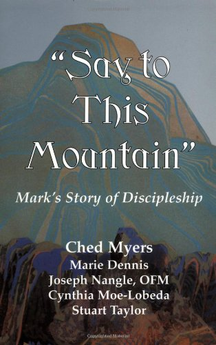"""Say to This Mountain""  Mark's Story of Discipleship"