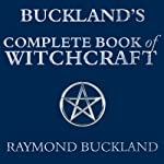 Buckland's Complete Book of Witchcraft | Raymond Buckland