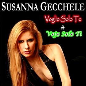 Amazon.com: Voglio solo te: Susanna Gecchele: MP3 Downloads