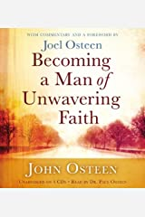Becoming a Man of Unwavering Faith by John Osteen (2011-05-24) Audio CD
