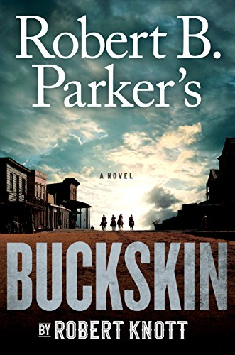 Robert B. Parker's Buckskin (A Cole and Hitch Novel Book 10)