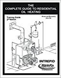 The Complete Guide To Residential Oil Heating 2nd Edition
