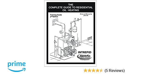 The complete guide to residential oil heating 2nd edition james the complete guide to residential oil heating 2nd edition james ries 9780979251603 amazon books fandeluxe Images