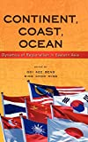 img - for Continent, Coast, Ocean: Dynamics of Regionalism in Eastern Asia book / textbook / text book