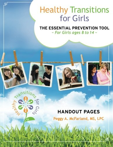 Healthy Transitions for Girls Handout Pages: The Essential Prevention Tool for Girls 8 to 14
