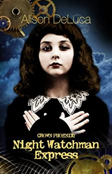 Crown Phoenix: Night Watchman Express by [DeLuca, Alison]