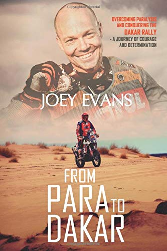 From Para To Dakar  Overcoming Paralysis And Conquering The Dakar Rally