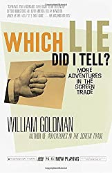 Which Lie Did I Tell?: More Adventures in the Screen Trade