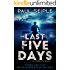 The Last Five Days: The Complete Novel: A Post-Apocalyptic Thriller (The Great Dying Book 1)