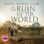 At The Ruin of the World | John Henry Clay