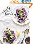 My New Roots: Inspired Plant-Based Re...