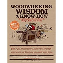 Woodworking Wisdom & Know-How: Everything You need to Design, Build and Create