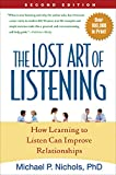 The Lost Art of Listening, Second Edition: How Learning to Listen Can Improve Relationships