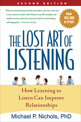 The Lost Art of Listening, Second Edition: How Learning to Listen Can Improve Relationships by Brand: The Guilford Press